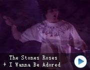 The Stone Roses –I Wanna Be Adored
